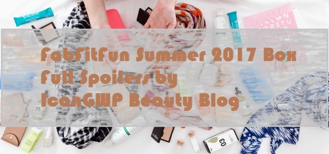 fabfitfun summer box 2017 full spoilers jun 2017 see more at icangwp blog your gift with purchase destination