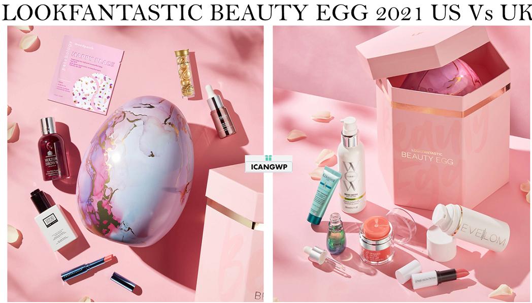 lookfantastic beauty egg 2021 us and uk icangwp blog